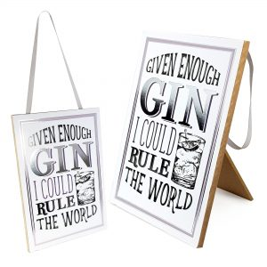 Standing Gin Plaque - Given enough Gin