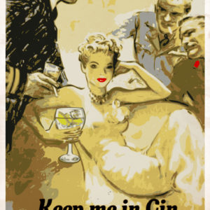 Keep me in Gin and I can rule the world – A3 Poster
